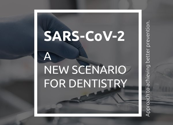 SARS-CoV-2 A NEW SCENARIO FOR DENTISTRY